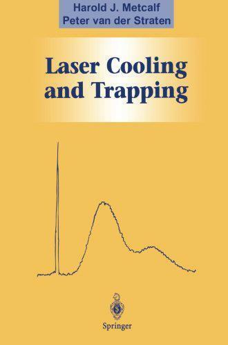 Laser Cooling and Trapping Graduate Texts in Contemporary Physics by Harold J.