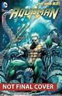 Aquaman Volume 4: Death of a King HC (The New 52) by Geoff Johns (Hardback, 2014)