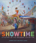 Showtime: A History of the Brisbane Exhibition by Joanne Scott, Ross Laurie (Paperback, 2008)