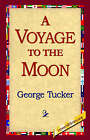 A Voyage to the Moon by George Tucker (Paperback / softback, 2005)