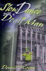 Slow Dance with a Dead Man by Dennis J Greza (Paperback / softback, 2000)