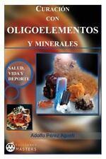 Curacion con Oligoelementos y Minerales by Adolfo Agusti (2013, Paperback)