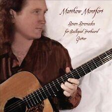 Seven Serenades for Scalloped Fretboard Guitar [Digipak] by Matthew Montfort (CD