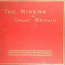 THE RIVERS OF GREAT BRITAIN,From South,West and East Coasts And The Thames