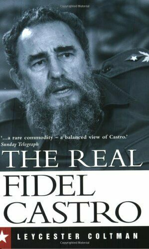 The Real Fidel Castro Taschenbuch Leycester Coltman
