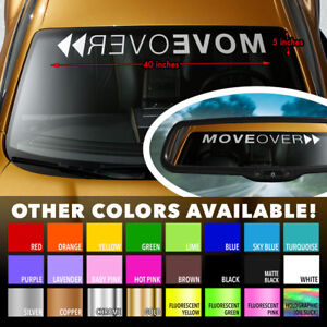 MOVE-OVER-FUNNY-RACING-HUMOR-COOL-Windshield-Banner-Vinyl-Decal-Sticker-40-034-x5-034