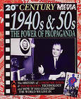 20th Cent Med 1940s&50s Power of Propaganda by Steve Parker (Paperback, 2003)