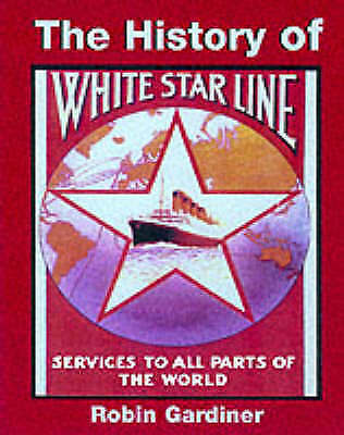 The History of White Star Line, Gardiner, Robin, Excellent Book
