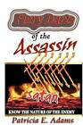 Fiery Darts of the Assassin: Know the Nature of the Enemy Satan by Patricia E Adams (Paperback / softback, 2012)
