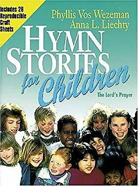 Hymn Stories for Children : The Lord's Prayer by Vos Wezeman, Phyllis