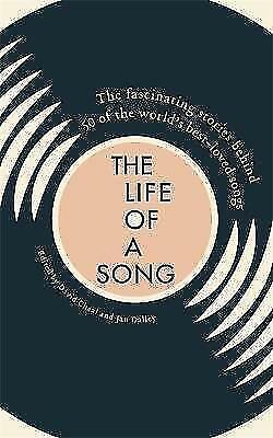 The Life of a Song: The fascinating stories behind.... UNREAD