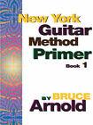 New York Guitar Method Primer: Bk. 1 by Bruce Arnold (Paperback, 2005)