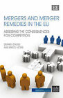 Mergers and Merger Remedies in the EU: Assessing the Consequences for Competition by Stephen Davies, Bruce Lyons (Hardback, 2008)