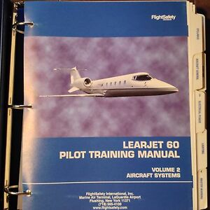 learjet 60 pilot training manual vol 2 aircraft systems ebay rh ebay com learjet 31a pilot's manual learjet 35 pilot manual