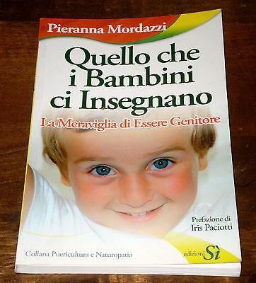 Costruttivo Mordazzi Quello Che I Bambini Ci Insegnano Genitori 1°ediz. Edizioni Si' 2008