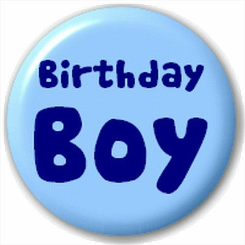 Small 25mm Lapel Pin Button Badge Novelty Birthday Boy