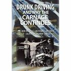 Drunk Driving and Why The Carnage Continues 9781450004343 by Bob Mitchell
