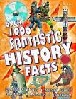 Over 1000 Fantastic History Facts by Miles Kelly Publishing Ltd (Paperback, 2012)
