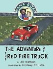 Nana & Jay: The Adventure of the Red Fire Truck Illustrated By Lindsay Christie by Jill Nathan (Paperback, 2011)