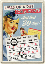 I was on Diet for a month Sexy Pin Up Blechschild Kalender 10x14 cm 10240 Sign