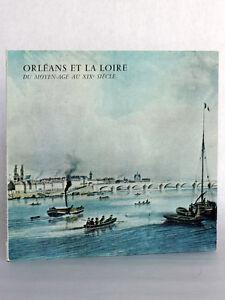 Orleans-et-la-Loire-Du-Moyen-Age-au-XIXe-siecle-Catalogue-expo-Orleans-1982-1983