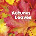 Autumn Leaves by Erika L. Shores (Hardback, 2015)