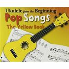 Ukulele from the Beginning - Pop Songs (Yellow Book) by Chester Music (Paperback, 2014)