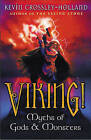 Viking!: Myths of Gods and Monsters by Kevin Crossley-Holland (Paperback, 2003)