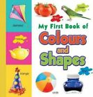 My First Book of Colours & Shapes by Sterling Publishers (Board book, 2014)