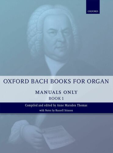 Johann Sebastian Bach Oxford Bach Books for Organ Book 1 Manuals Only Organ