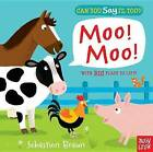 Can You Say It, Too? Moo! Moo! by Nosy Crow (Board book, 2014)