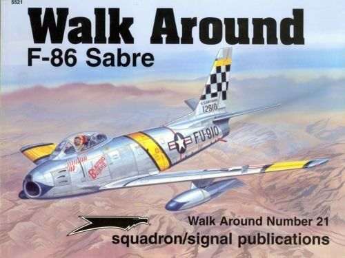 F-86 SABRE-SQUADRON SIGNAL WALK AROUND N.5521 -BY LARRY  DAVIS  varie dimensioni