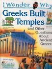 I Wonder Why: Greeks Built Temples : And Other Questions about Ancient Greece by Fiona MacDonald (1997, Hardcover)