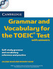 Cambridge Grammar and Vocabulary for the TOEIC Test with Answers and Audio Cds (2): Self-study Grammar and Vocabulary Reference and Practice by Robert Gear, Jolene Gear (Mixed media product, 2010)