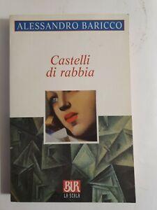 CASTELLI DI RABBIA. Alessandro Baricco. Rizzoli.
