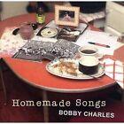 Homemade Songs by Bobby Charles (CD, May-2008, Rice N' Gravy)