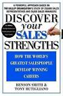 Discover Your Sales Strengths: How the World's Greatest Salespeople Develop Winning Careers by Tony Rutigliano, Dr Jane Miller, Benson Smith, Kenneth A Tucker (Hardback)