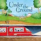Under the Ground by Anna Milbourne (Paperback, 2013)
