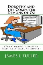 Dorothy and the Computer Demons of Oz by James L. Fuller (2010, Paperback)