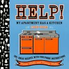 Help! My Apartment Has a Kitchen Cookbook: 100 + Great Recipes with Foolproof Instructions by Kevin Mills, Nancy Mills (Paperback / softback, 2006)