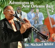 Adventures in New Orleans Jazz, Pt. 2 [Digipak] * by Dr. Michael White (Clarinet
