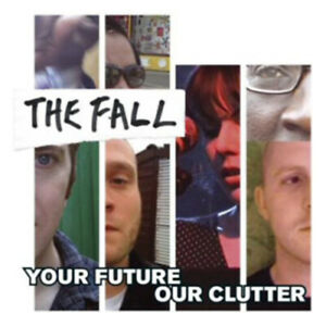 The-Fall-Your-Future-Our-Clutter-CD-2010-Incredible-Value-and-Free-Shipping