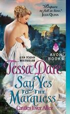 Say Yes to the Marquess By Tessa Dare   Castles Ever After Book 2