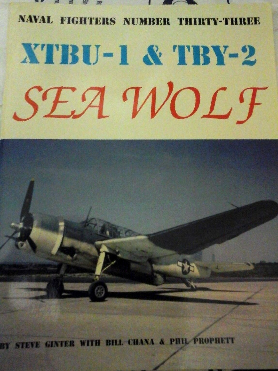 NAVAL FIGHTERS N.33  XTBU-1 & TBY-2 SEA WOLF-1st edition by Ginter Steve -(1982)