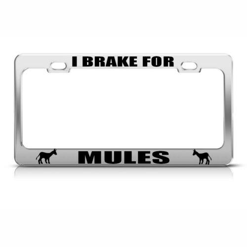 I BRAKE FOR MULES Chrome License Plate Frame Tag Border