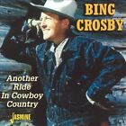 Another Ride in Cowboy Country by Bing Crosby (CD, Apr-2003, Jasmine Records)
