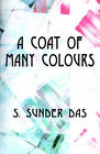 A Coat of Many Colours by S Sunder Das (Paperback / softback, 2001)