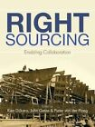 Right Sourcing Enabling Collaboration 9781481792806 by Dijkstra Paperback