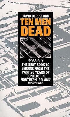 Ten Men Dead by David Beresford (Paperback, 1987)