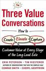 The Three Value Conversations: How to Create, Elevate, and Capture Customer Value at Every Stage of the Long-Lead Sale von Tim Riesterer, Conrad Smith und Erik Peterson (2016, Gebundene Ausgabe)